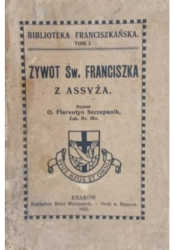 Żywot Św. Franciszka z Asyża,wydanie drugie Ilustrowane.