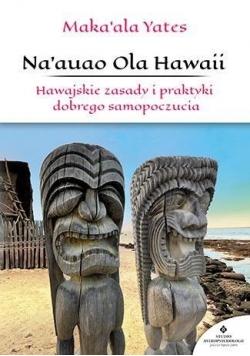 Na' auao Ola Hawaii Hawaii. Hawajskie zasady...