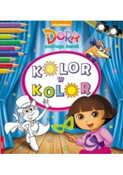 Kolor w kolor. Dora poznaje świat