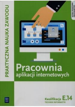 Pracownia aplikacji internetowych E.14 Technik informatyk