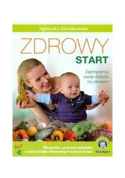 Zdrowy start. Zaprogramuj swoje dziecko na zdrowie