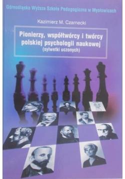 Pionierzy, współtwórcy i twórcy polskiej psychologii naukowej