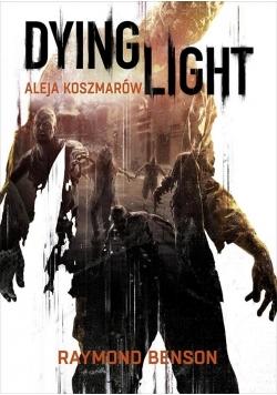 Dying Light. Aleja koszmarów