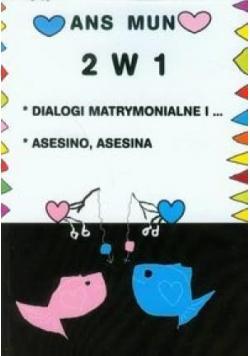 2 w 1 Dialogi matrymonialne i ....asesino, asesina