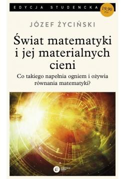 Świat matematyki i jej material. cieni (ed. stud.)