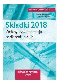 Składki 2018. Zmiany, dokumentacja, rozliczenia...