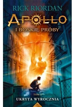 Apollo i boskie próby T.1 Ukryta wyrocznia
