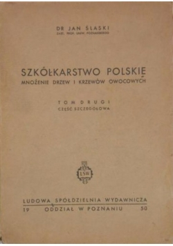 Szkółkarstwo polskie , Tom II