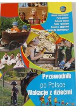 Przewodnik po Polsce. Wakacje z dziećmi