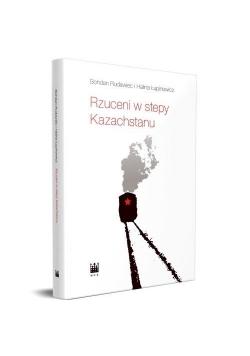 Rzuceni w step Kazachstanu