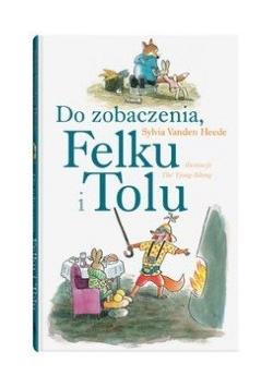 Do zobaczenia Felku i Tolu