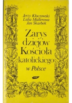 Zarys dziejów Kościoła katolickiego w Polsce