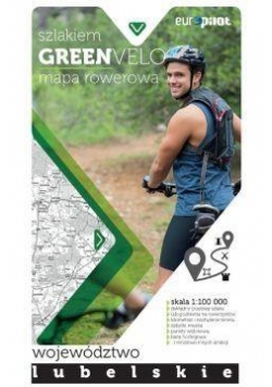Green Velo.Województwo lubelskie 1:100 000