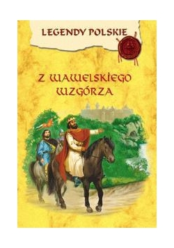 Legendy polskie - Z wawelskiego wzgórza