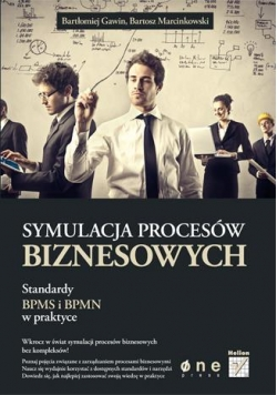 Symulacja procesów biznesowych. Standardy BPMS i..