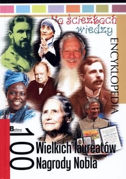 Na ścieżkach wiedzy. 100 wielkich laureatów...