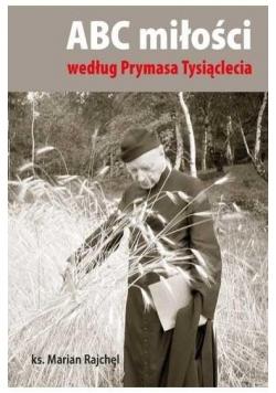 ABC miłości według Prymasa Tysiąclecia