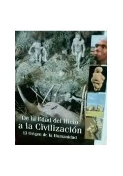 De la Edad del Hielo a la Civilizacion
