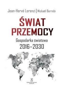 Świat przemocy. Gospodarka światowa 20162030