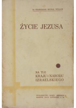 Życie Jezusa-na tle kraju i narodu Izraelskiego-1935r