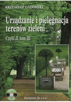Urządzenie i pielegnacja terenów zieleni Część 2 Tom 3 + CD