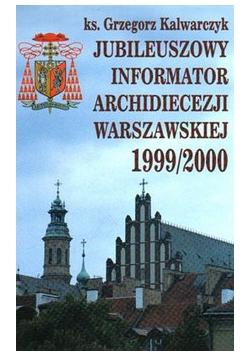 Jubileuszowy informator archidiecezji warszawskiej 1999/2000
