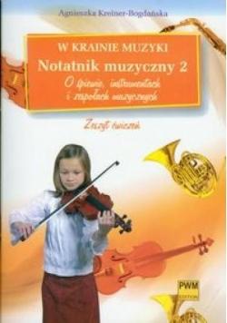 W krainie muzyki. Notatnik muzyczny 2 PWM