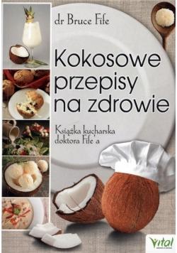 Kokosowe przepisy na zdrowie. Książka kucharska...