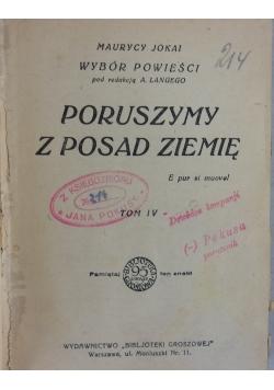 Poruszymy z Posad Ziemię  Tom IV,V,1927r.