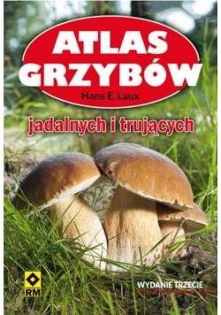 Atlas grzybów. Jadalnych i trujących Wyd. III