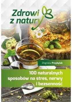 100 naturalnych sposobów na stres, nerwy....