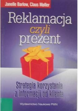 Reklamacja czyli prezent