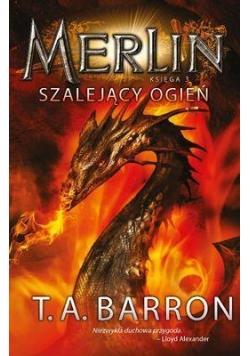 Merlin. Księga 3. Szalejący ogień