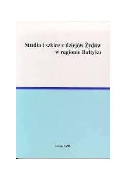 Studia i szkice z dziejów Żydów w regionie Bałtyku