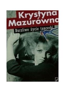 Krystyna Mazurówna Burzliwe życie tancerki