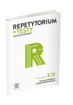 Repetytorium i testy egz. Technik informatyk E.13