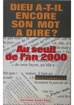 Dieu  A - T - Il Encore Son Mot A Dire Au seuil de I an 2000