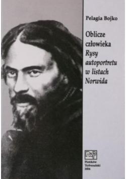 Oblicze człowieka. Rysy autoportretu w listach Norwida