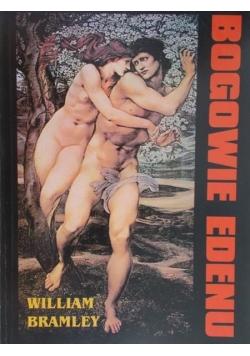 Bramley William - Bogowie Edenu