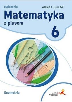 Matematyka SP 6 Z Plusem Geometria wersja B GWO