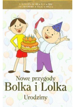 Nowe przygody Bolka i Lolka - Urodziny