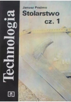 Technologia. Stolarstwo cz. 1
