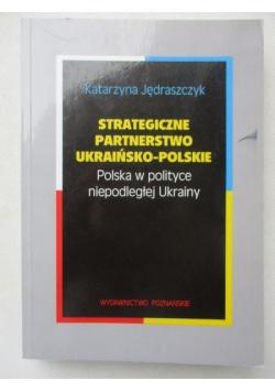 Strategiczne partnerstwo Ukrainśko-Polskie