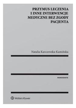 Przymus leczenia i inne interwencje medyczne bez..