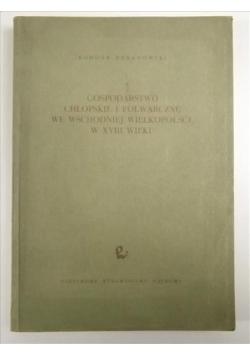 Gospodarstwo chłopskie i folwarcze we wschodniej Wielkopolsce w XVIII wieku