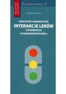 Korzystne i niekorzystne interakcje leków stosowanych w farmakoterapii bólu