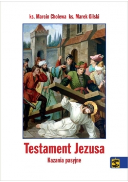 Testament Jezusa. Kazania pasyjne