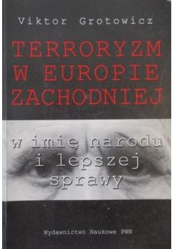 Terroryzm w Europie Zachodniej w imię narodu i lepszej sprawy