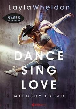 Dance, sing, love. Miłosny układ,Nowa