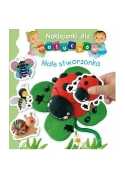 Naklejanki dla maluchów - Małe stworzonka